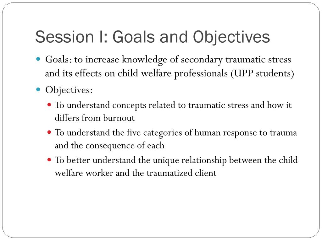 Session I: Goals and Objectives