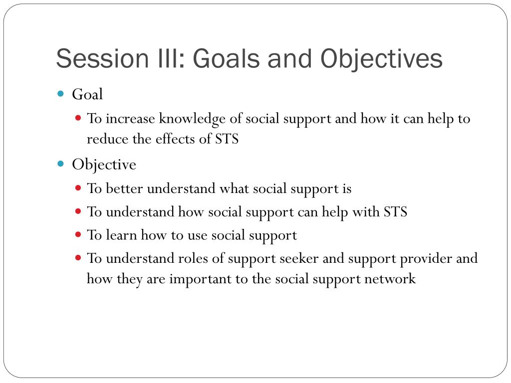 Session III: Goals and Objectives
