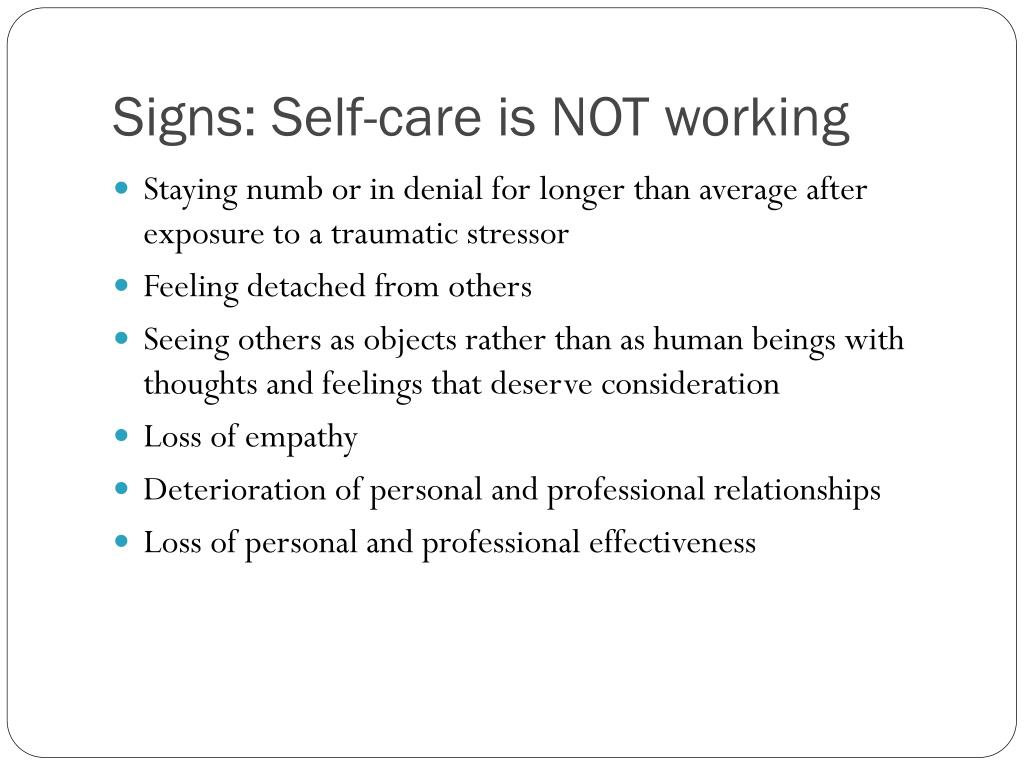 Signs: Self-care is NOT working