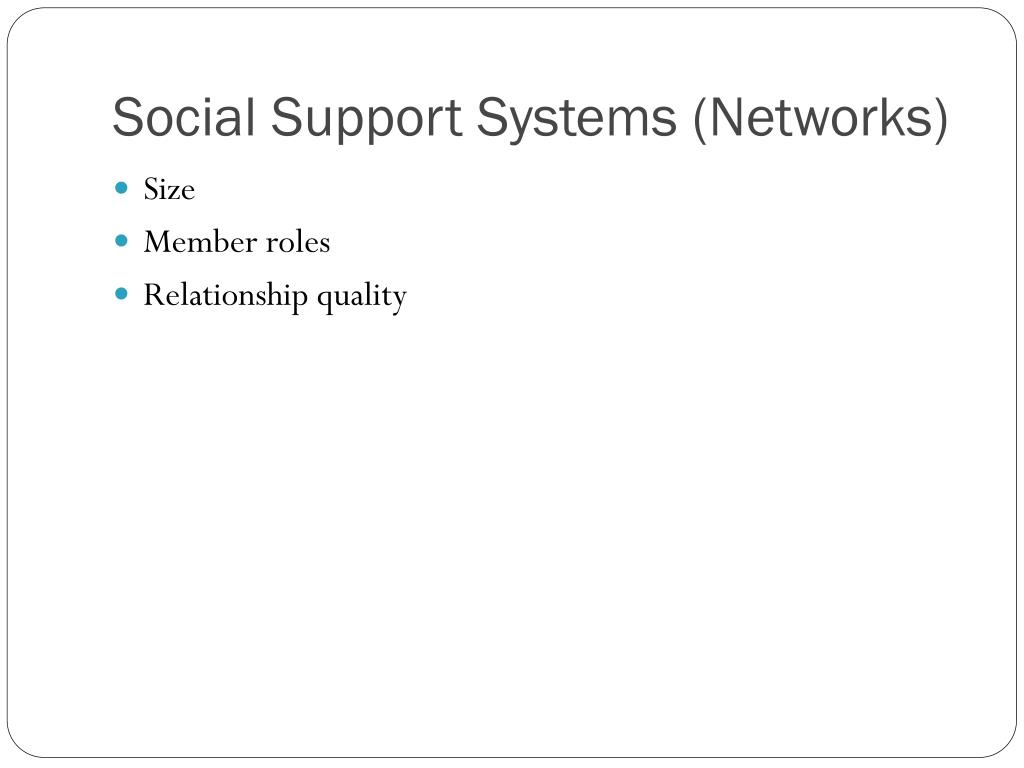 Social Support Systems (Networks)