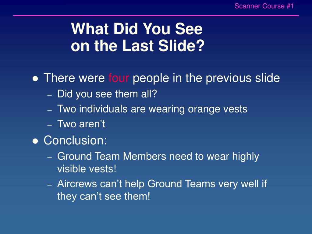 What Did You See on the Last Slide?