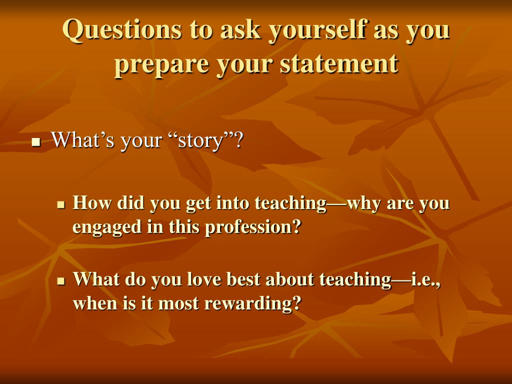 Questions to ask yourself as you prepare your statement