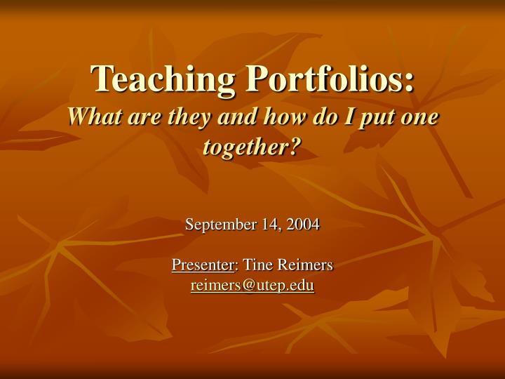 Teaching portfolios what are they and how do i put one together
