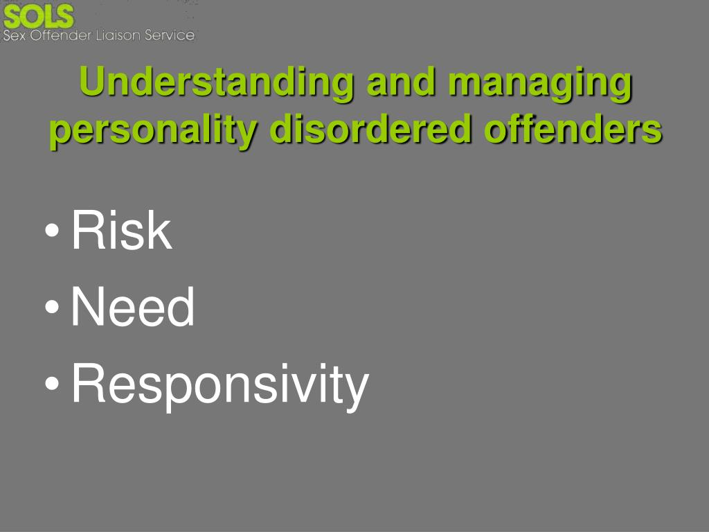 Understanding and managing personality disordered offenders