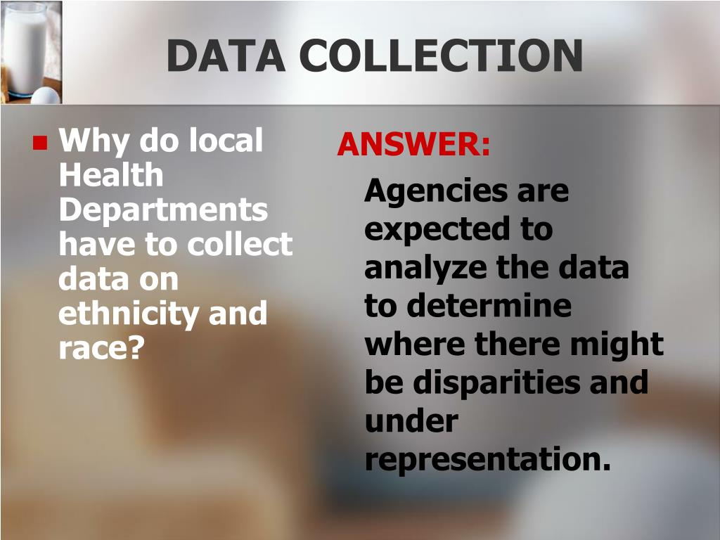 Why do local Health Departments have to collect data on ethnicity and race?