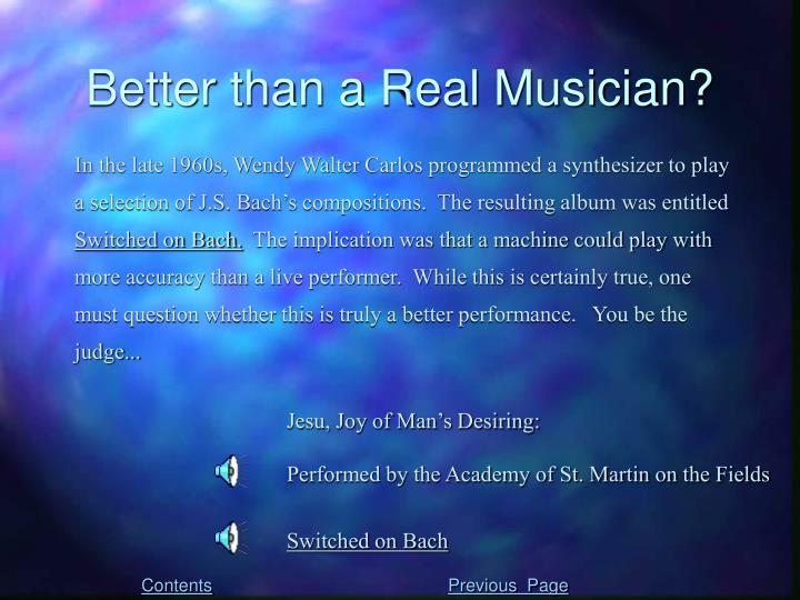 Better than a Real Musician?