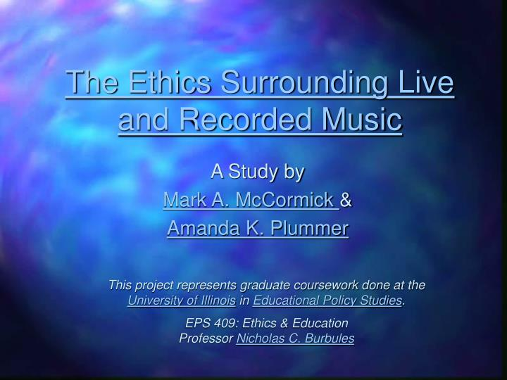 The Ethics Surrounding Live and Recorded Music