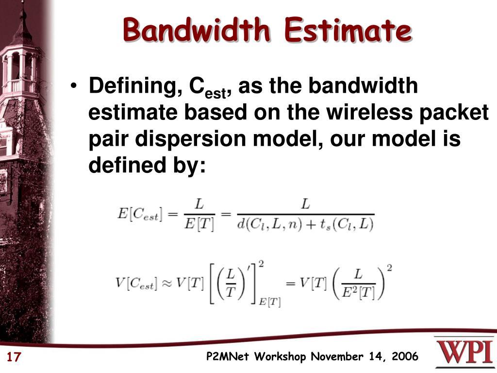 Bandwidth Estimate