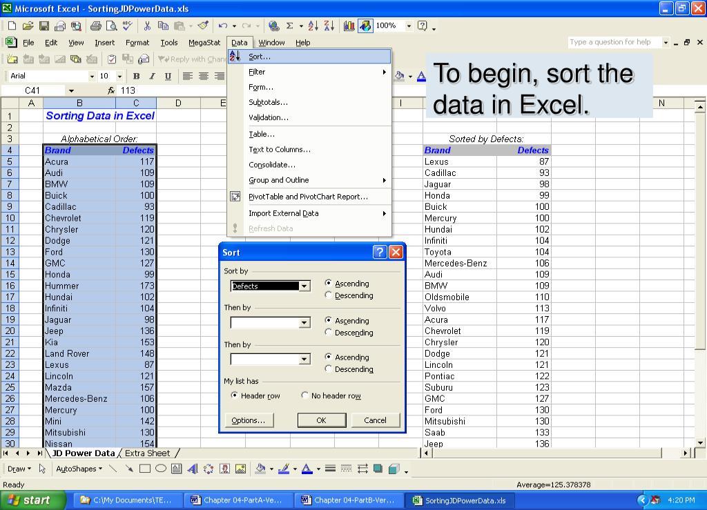 To begin, sort the data in Excel.