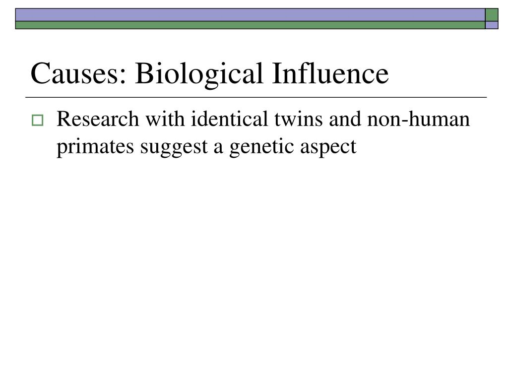 Causes: Biological Influence