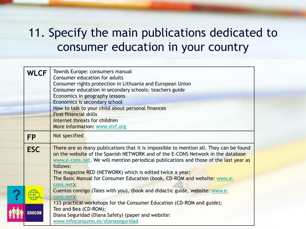 11. Specify the main publications dedicated to consumer education in your country