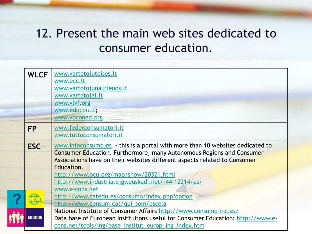 12. Present the main web sites dedicated to consumer education.