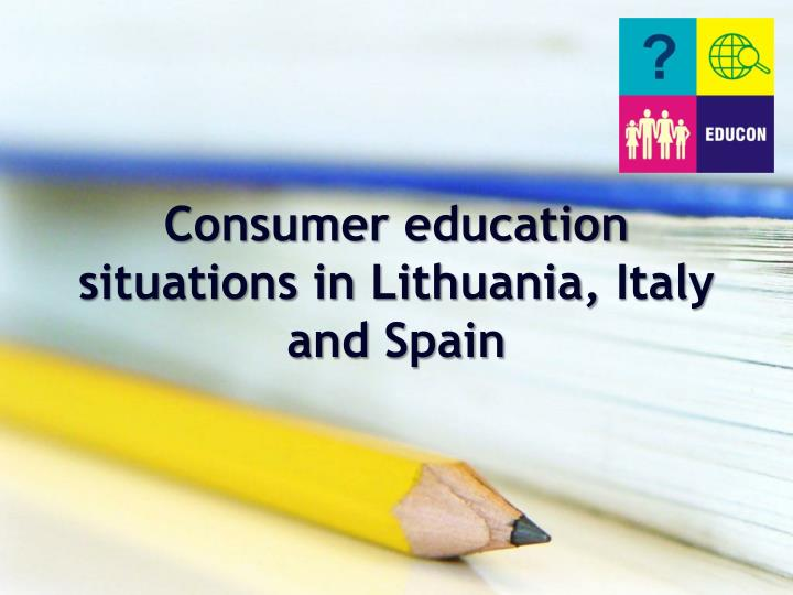 Consumer education situations in lithuania italy and spain