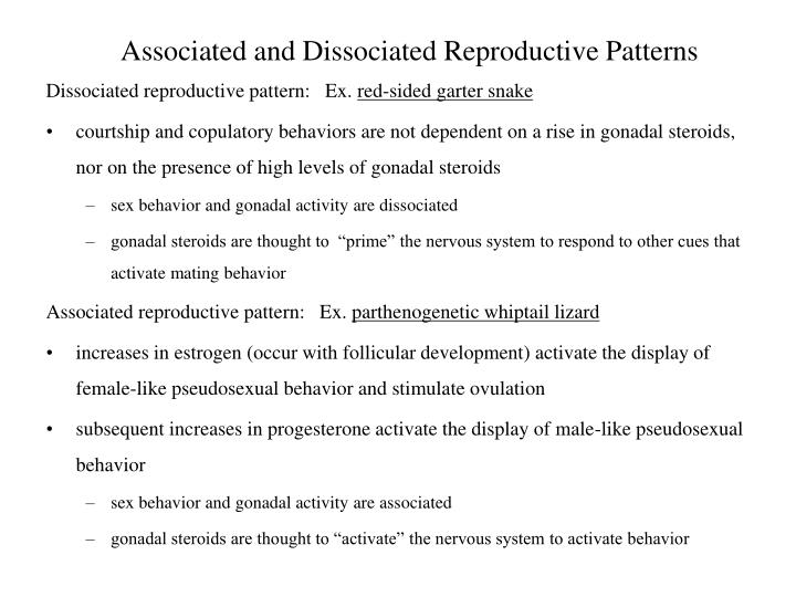 Dissociated reproductive pattern:   Ex.