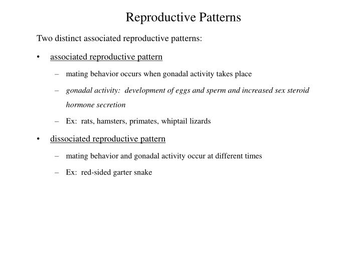 Two distinct associated reproductive patterns: