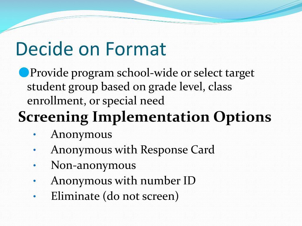 Decide on Format