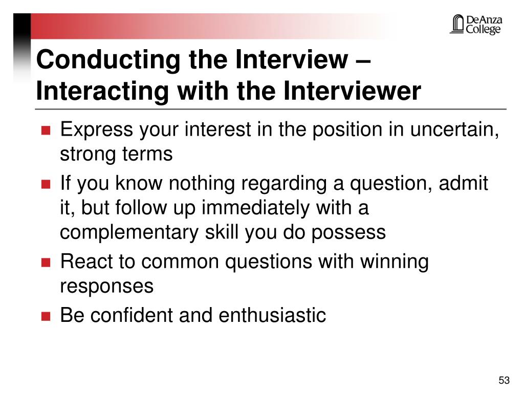 Conducting the Interview –