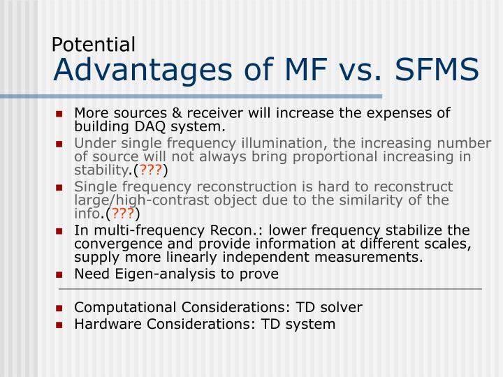 Advantages of MF vs. SFMS