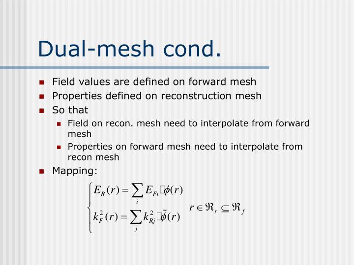 Dual-mesh cond.