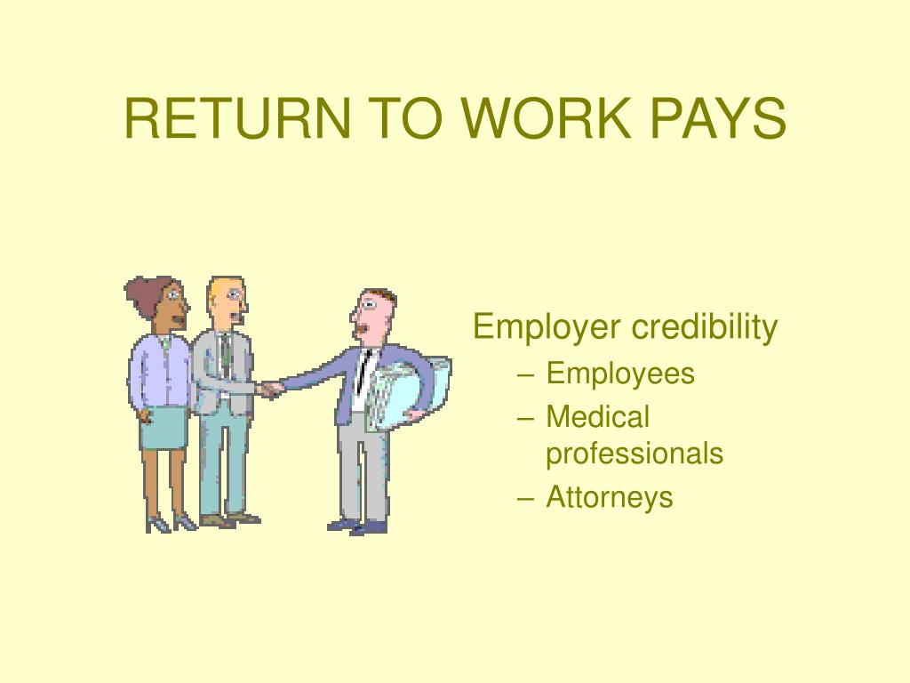 RETURN TO WORK PAYS