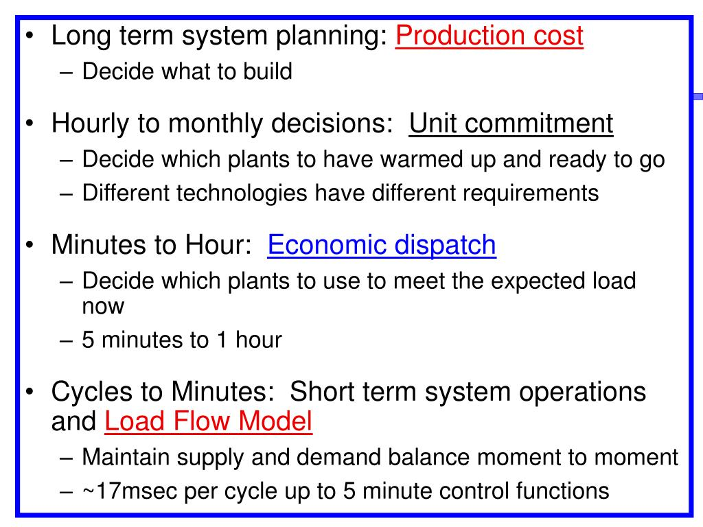 Long term system planning: