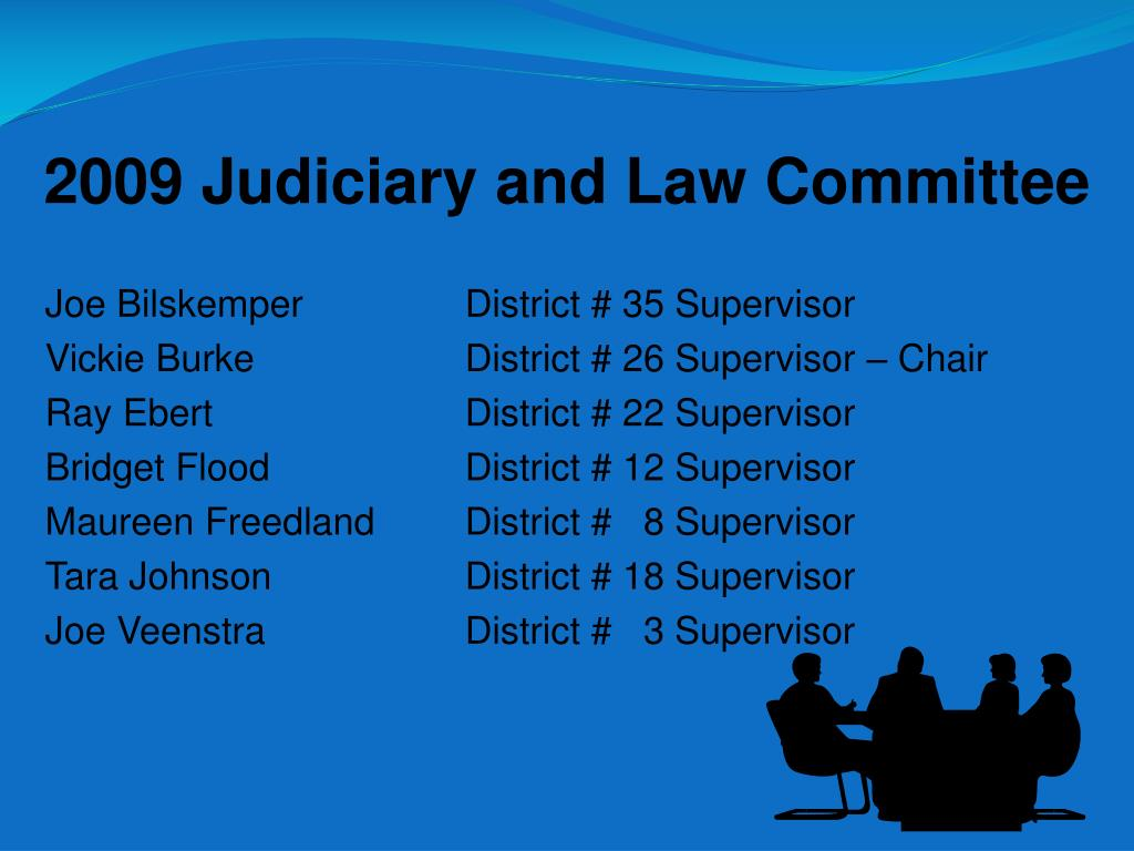 2009 Judiciary and Law Committee