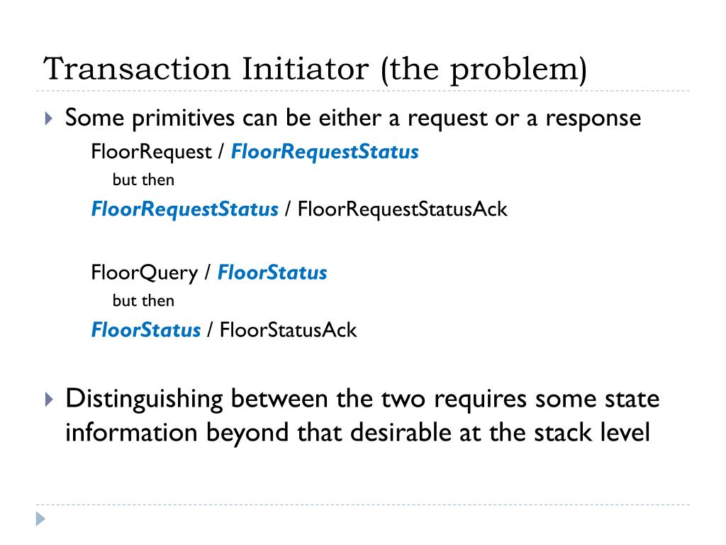 Transaction Initiator (the problem)