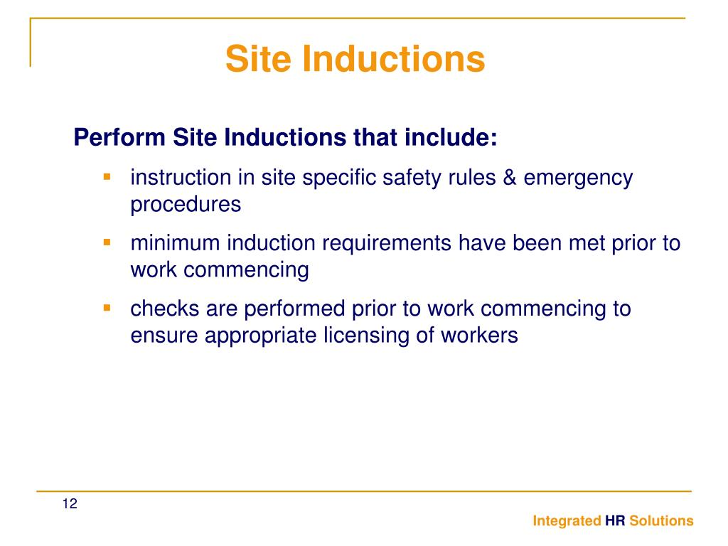 Perform Site Inductions that include: