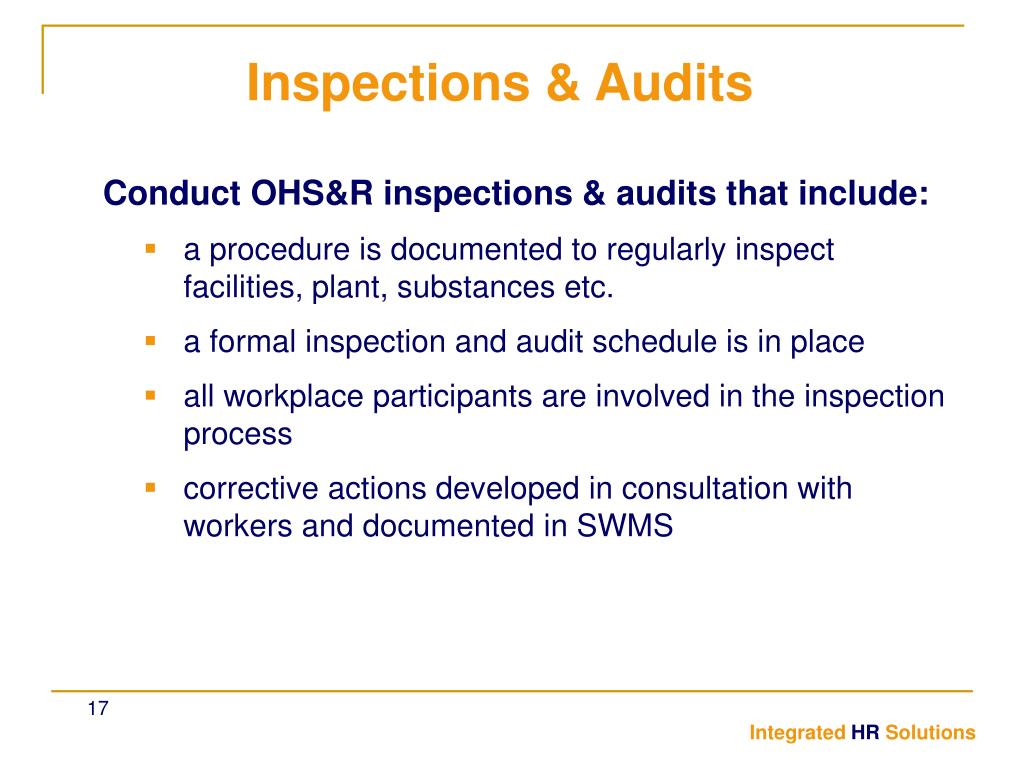 Conduct OHS&R inspections & audits that include: