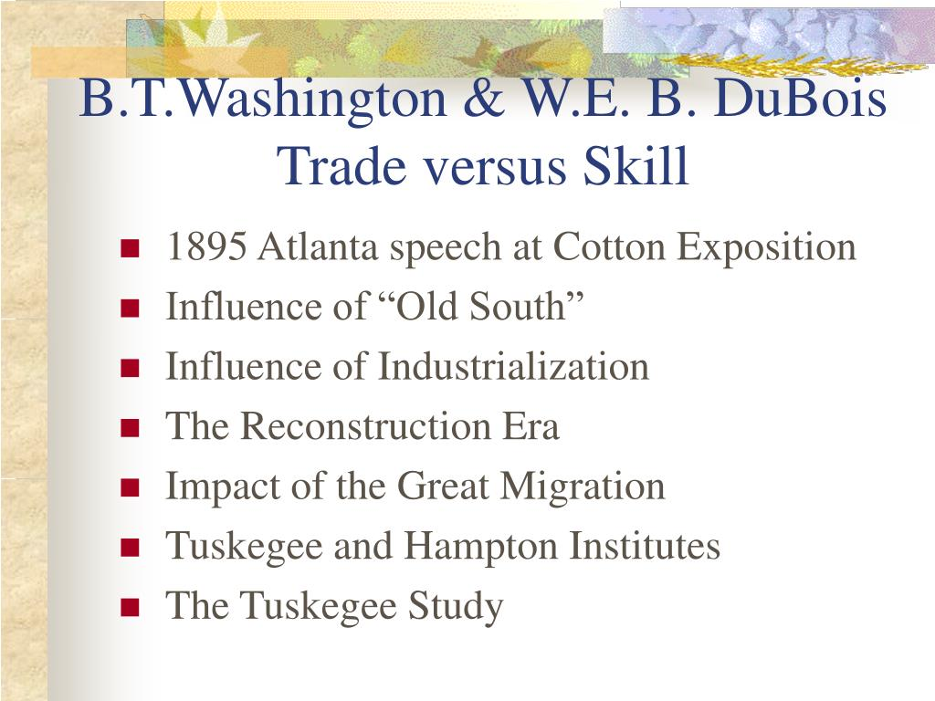 B.T.Washington & W.E. B. DuBois