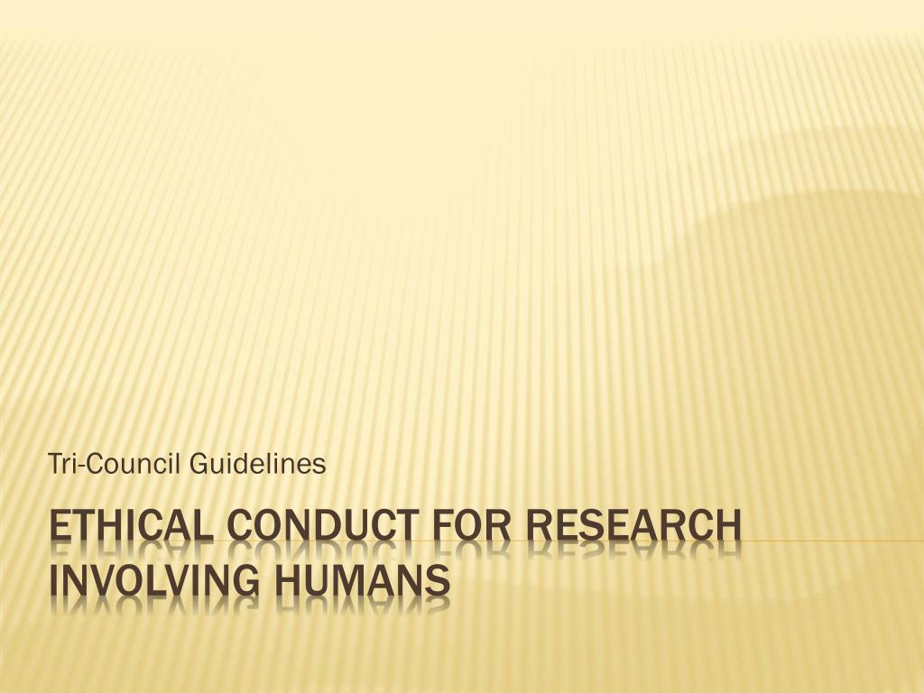 Tri-Council Guidelines