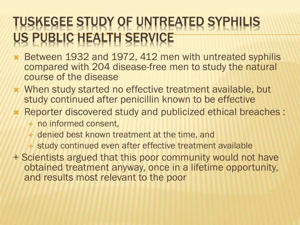 Between 1932 and 1972, 412 men with untreated syphilis compared with 204 disease-free men to study the natural course of the disease