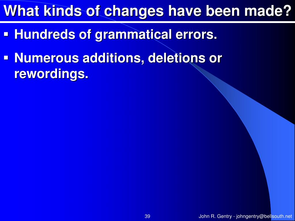 What kinds of changes have been made?
