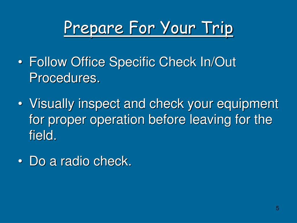 Prepare For Your Trip