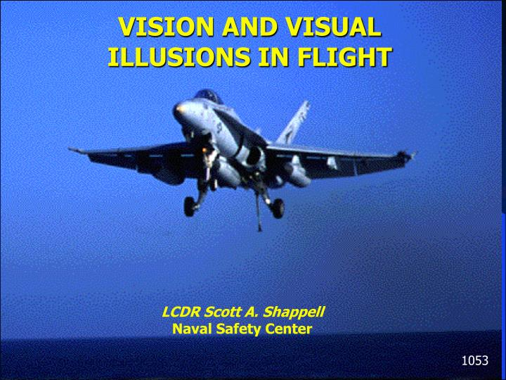 Visual Illusions In The Premises : PPT - VISION AND VISUAL ILLUSIONS IN FLIGHT PowerPoint Presentation ...