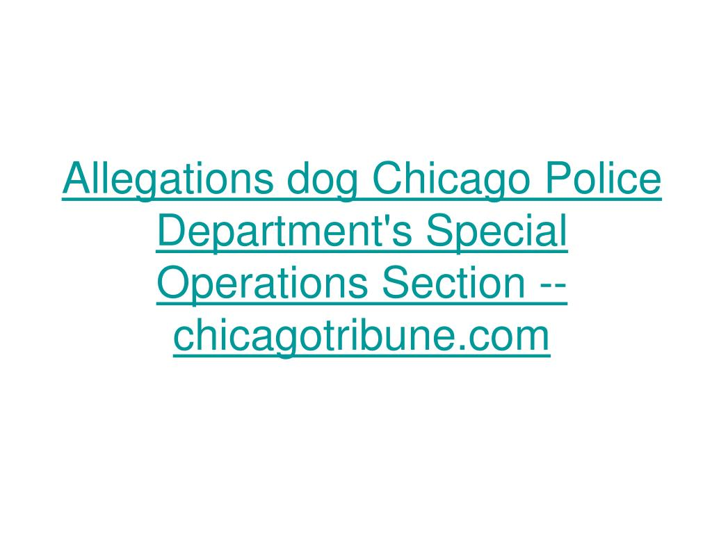 Allegations dog Chicago Police Department's Special Operations Section -- chicagotribune.com
