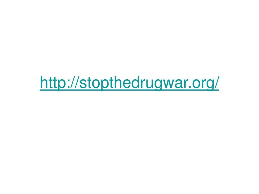 http://stopthedrugwar.org/