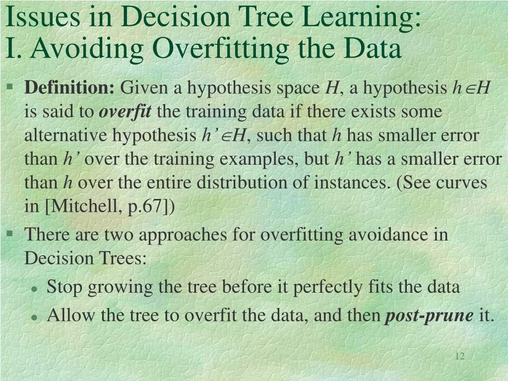 Issues in Decision Tree Learning: I. Avoiding Overfitting the Data