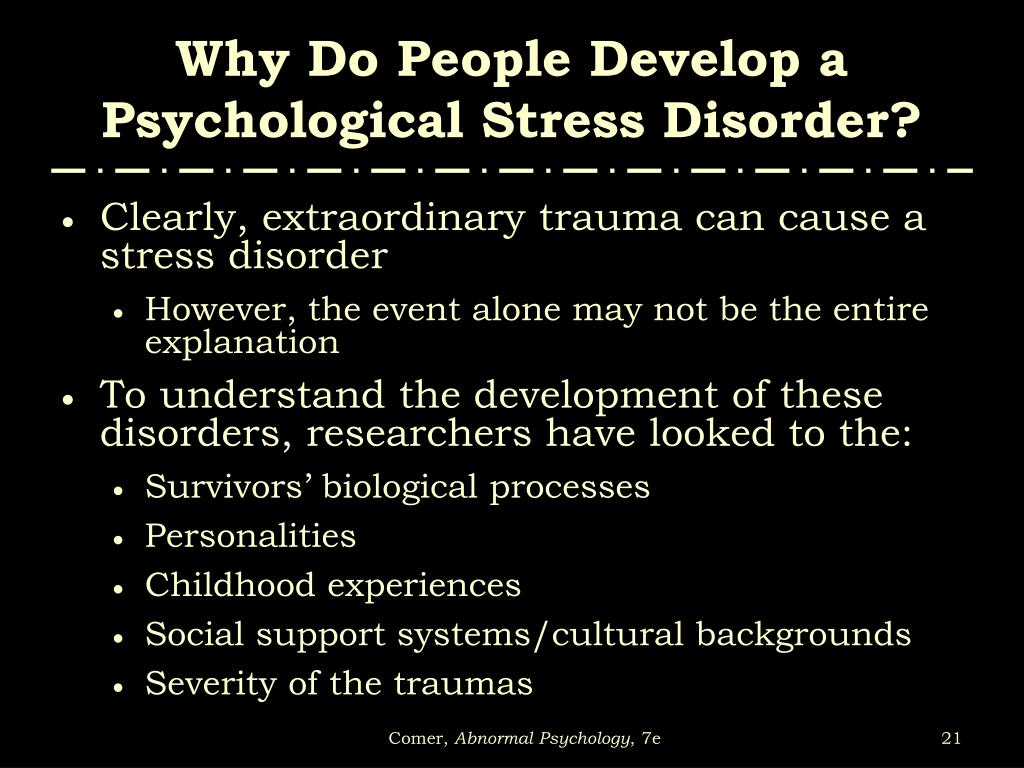 Why Do People Develop a Psychological Stress Disorder?