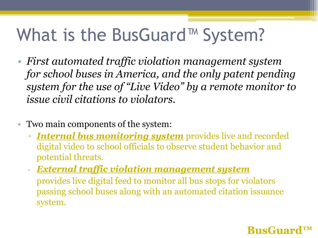 What is the BusGuard™ System?
