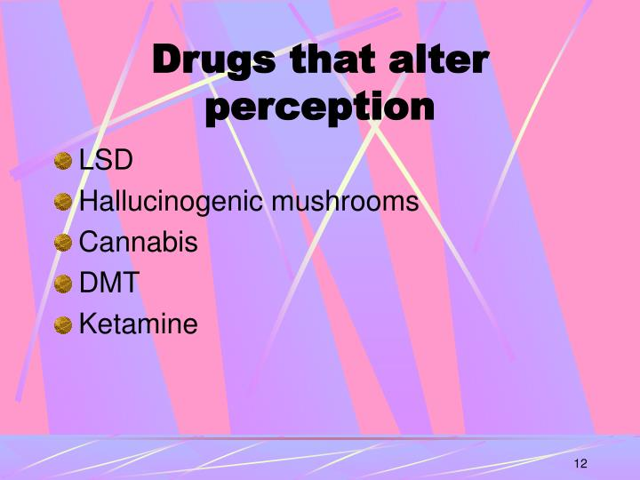 Drugs that alter perception