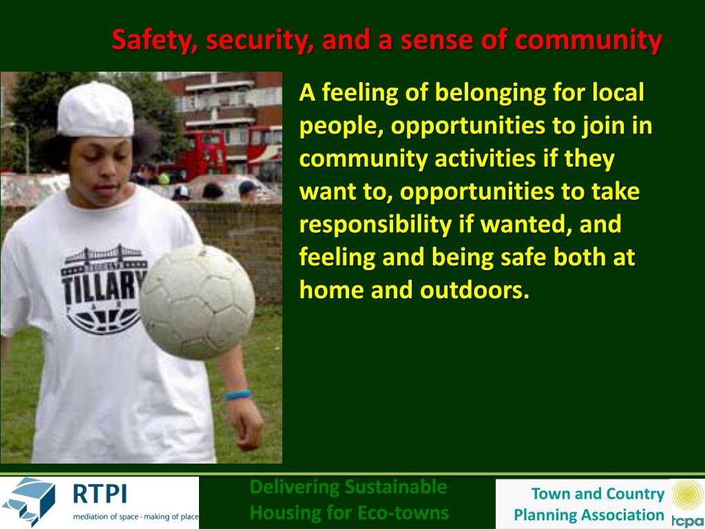 Safety, security, and a sense of community