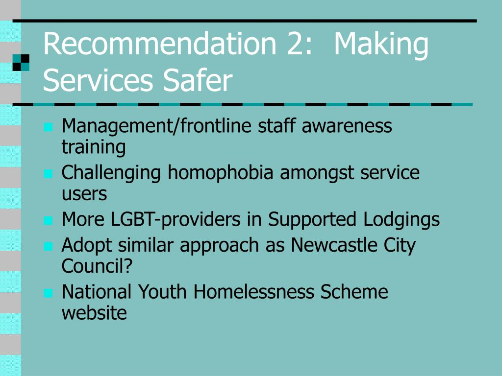 Recommendation 2:  Making Services Safer