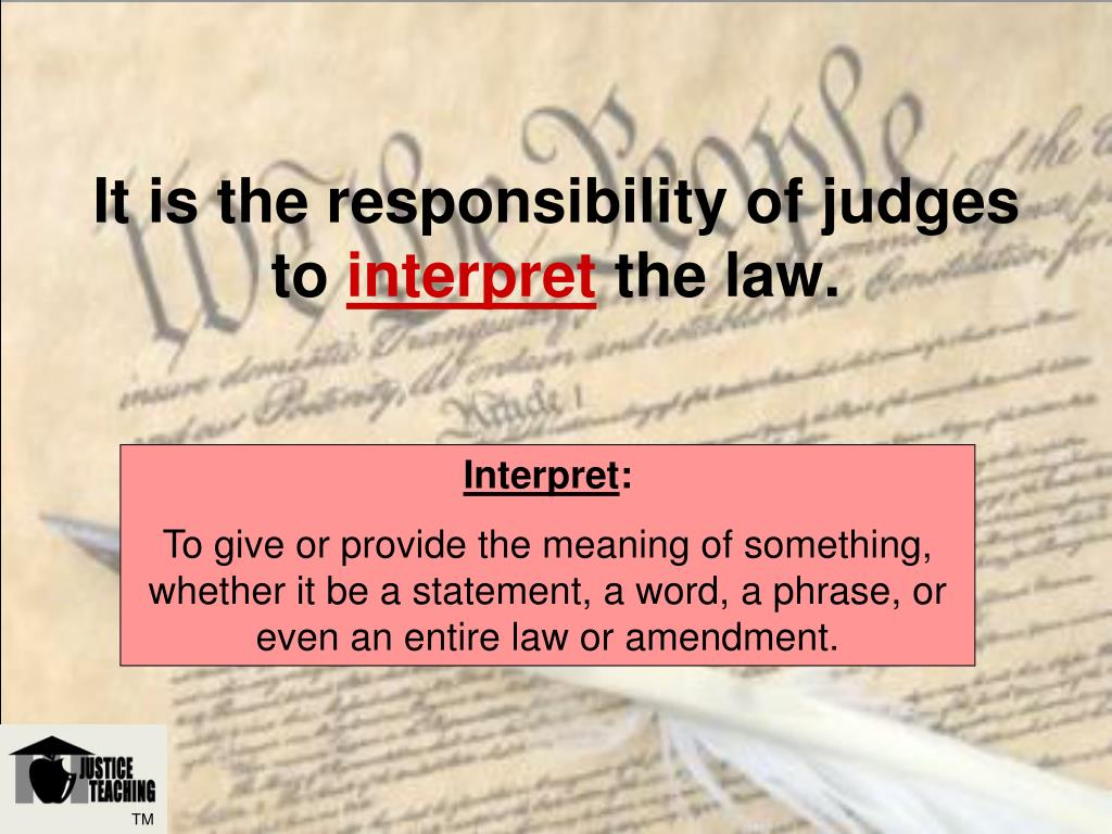 It is the responsibility of judges to