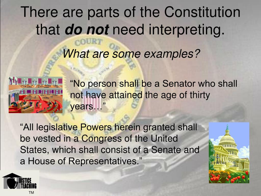 There are parts of the Constitution that