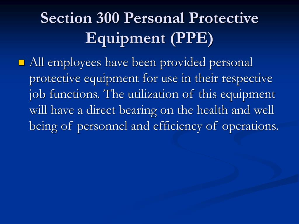 Section 300 Personal Protective Equipment (PPE)