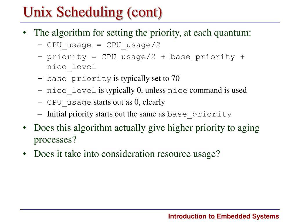 Unix Scheduling (cont)