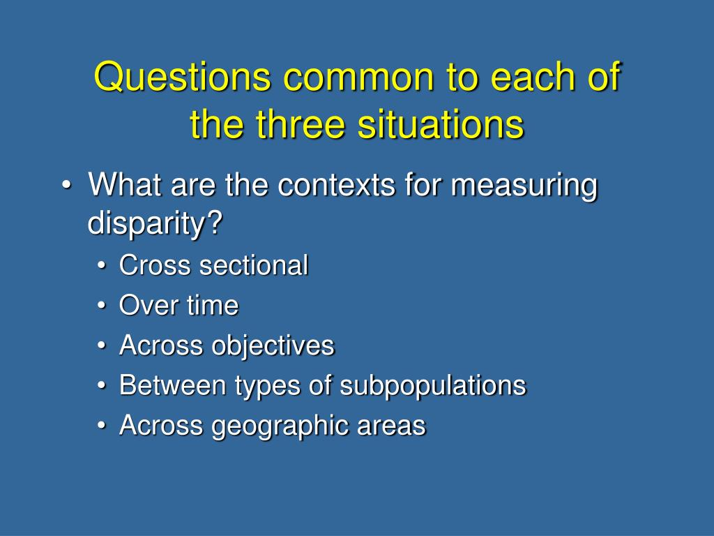 Questions common to each of the three situations