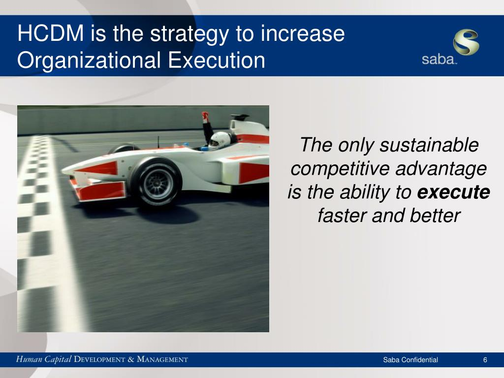 HCDM is the strategy to increase Organizational Execution