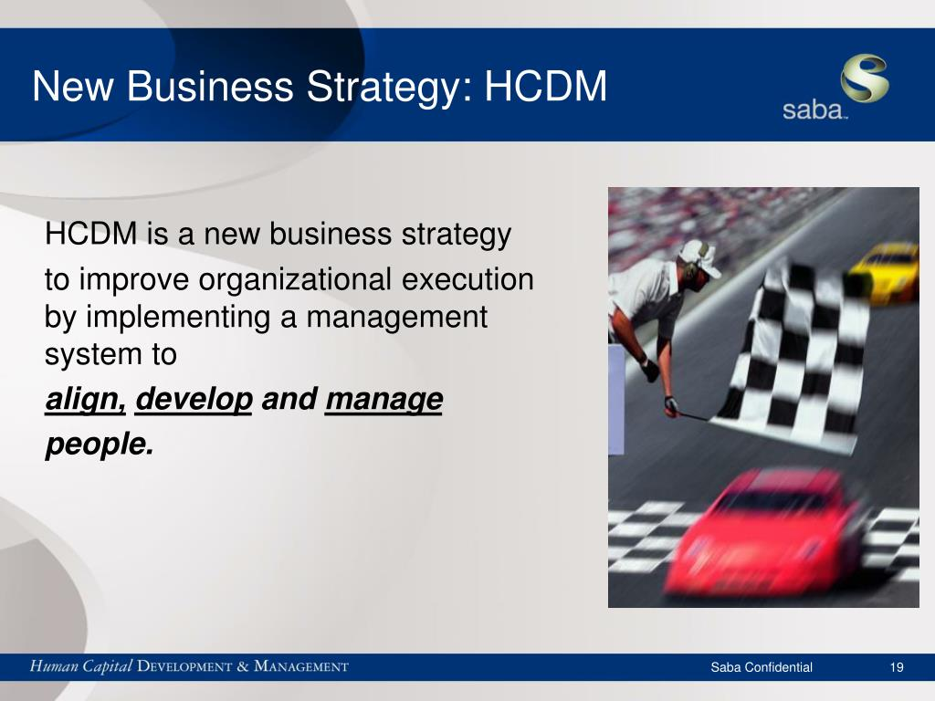 New Business Strategy: HCDM